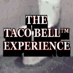 The Taco Bell™ Experience