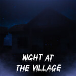 Night At The Village [STORY]