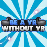 [ORIGINAL] 👓Be A Roblox VR Without VR v3.2.3